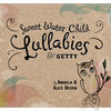 Sweet Water Child ~ Lullabies For Getty Cover Art