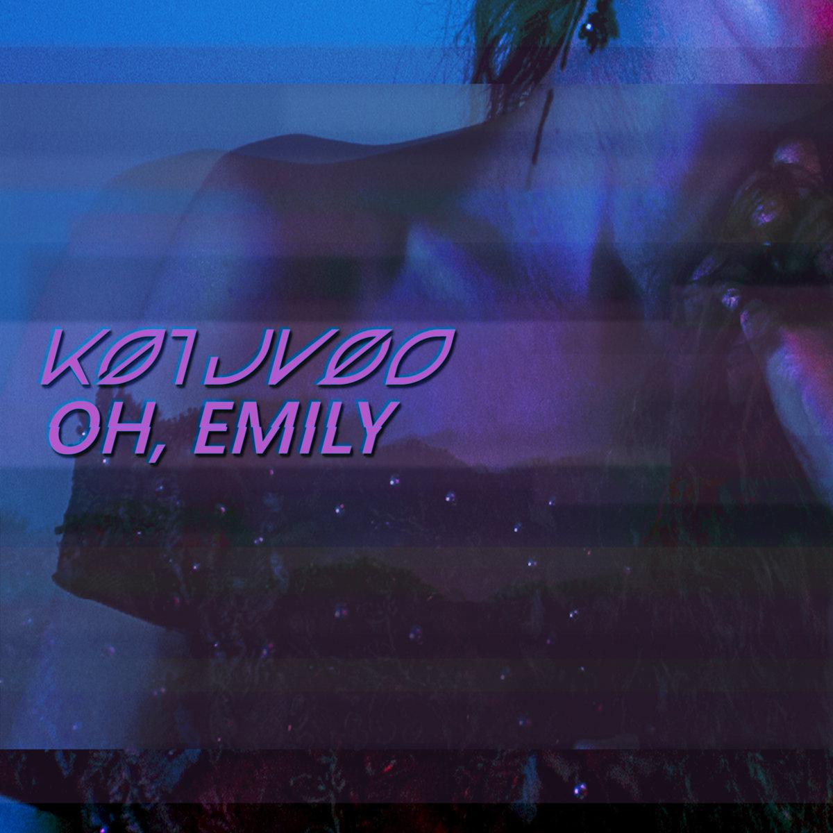 Katu Veo - Oh, Emily [single] (2019)