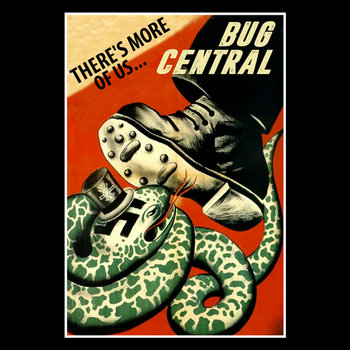 BUG CENTRAL THERE'S  MORE OF US... by BUG CENTRAL