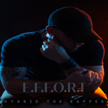 E.F.F.O.R.T. by Hybrid the rapper