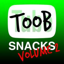 Toob Snacks Volume 2 cover art