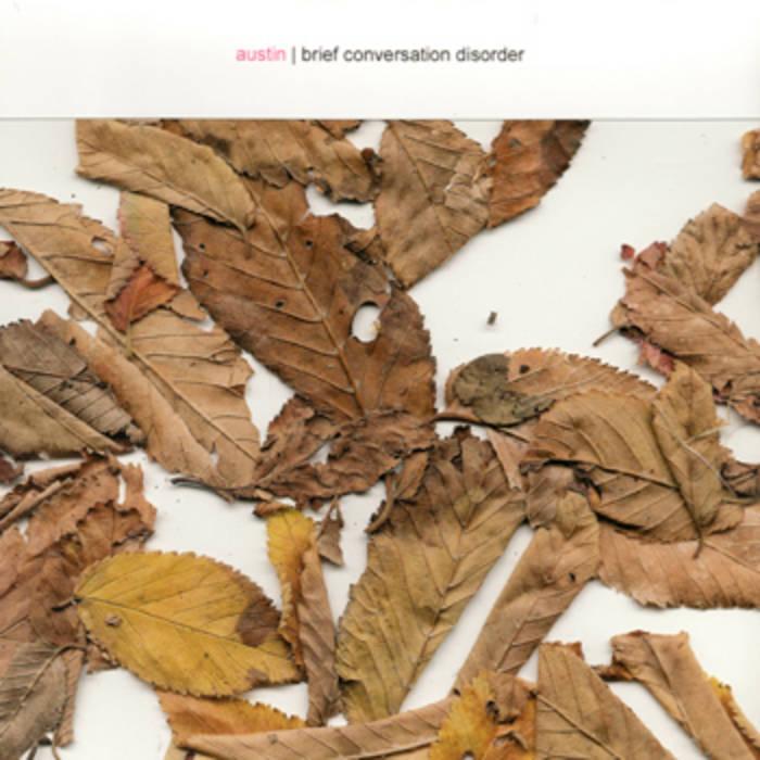 Brief Conversation Disorder (+ bonus tracks) | austin
