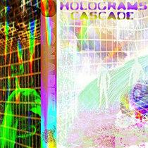 HOLOGRAMS CASCADE cover art
