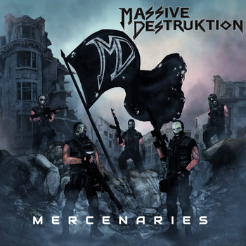 Mercenaries by Massive Destruktion