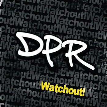 Watchout! by Danny Pease & The Regulators - DPR