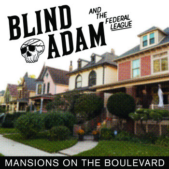 Mansions on the Boulevard by Blind Adam and the Federal League