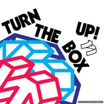 Turn The Box Up + KETTAMA & VONDA7 Remixes cover art