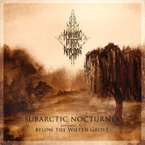 Subarctic Nocturnes: Below the Wilted Grove [Volume III - MMXVI] cover art
