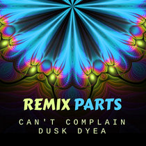 REMIX PARTS - Dusk Dyea cover art