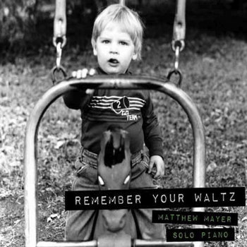 Remember Your Waltz by Matthew Mayer