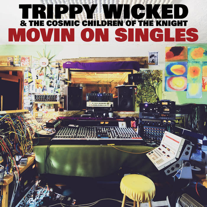 Movin On Singles by Trippy Wicked & the Cosmic Children of the Knight